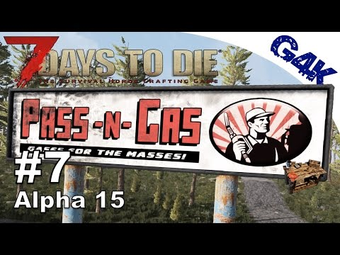 7 Days To Die | Pass, Gas and a Workstation | 7 Days to Die Gameplay Alpha 15 | S07E07