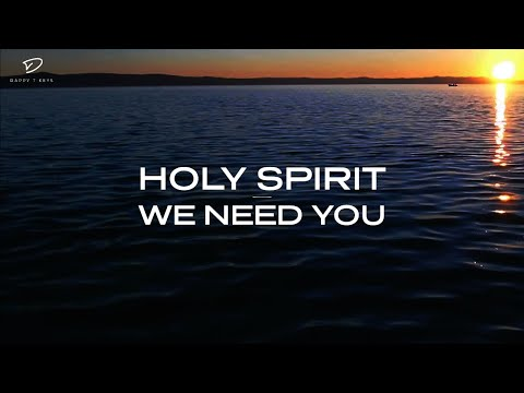 Holy Spirit, We Need You: 3 Hour Prayer Time Music | Christian Meditation Music | Alone With God
