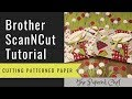 Brother ScanNCut Tutorial - Cutting Patterned Paper - Broadway Bound dsp by Stampin' Up!