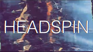 BRANDNEWSUNSET - Headspin  [OFFICIAL VIDEO] YouTube Videos