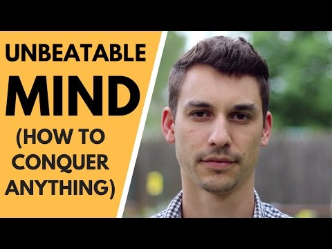 How to have an UNBEATABLE mind