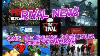 RIVAL NEWS: Sonic Movie, Final Fantasy 7 Remake, Predator Hunting Grounds & More