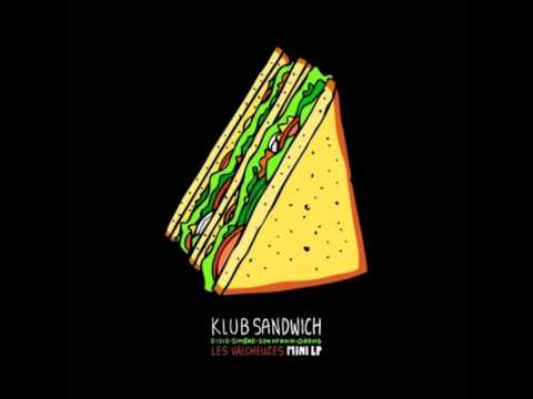 Youtube: KLUB SANDWICH – Les Valcheuzes [FULL ALBUM] HD