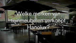 Welke merken van tuinmeubelen verkoopt Hanolux?