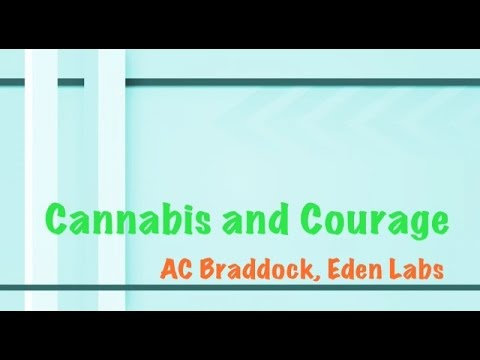 Cannabis and Courage with AC Braddock, Eden Labs