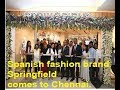 Spanish fashion brand Springfield comes to Chennai.