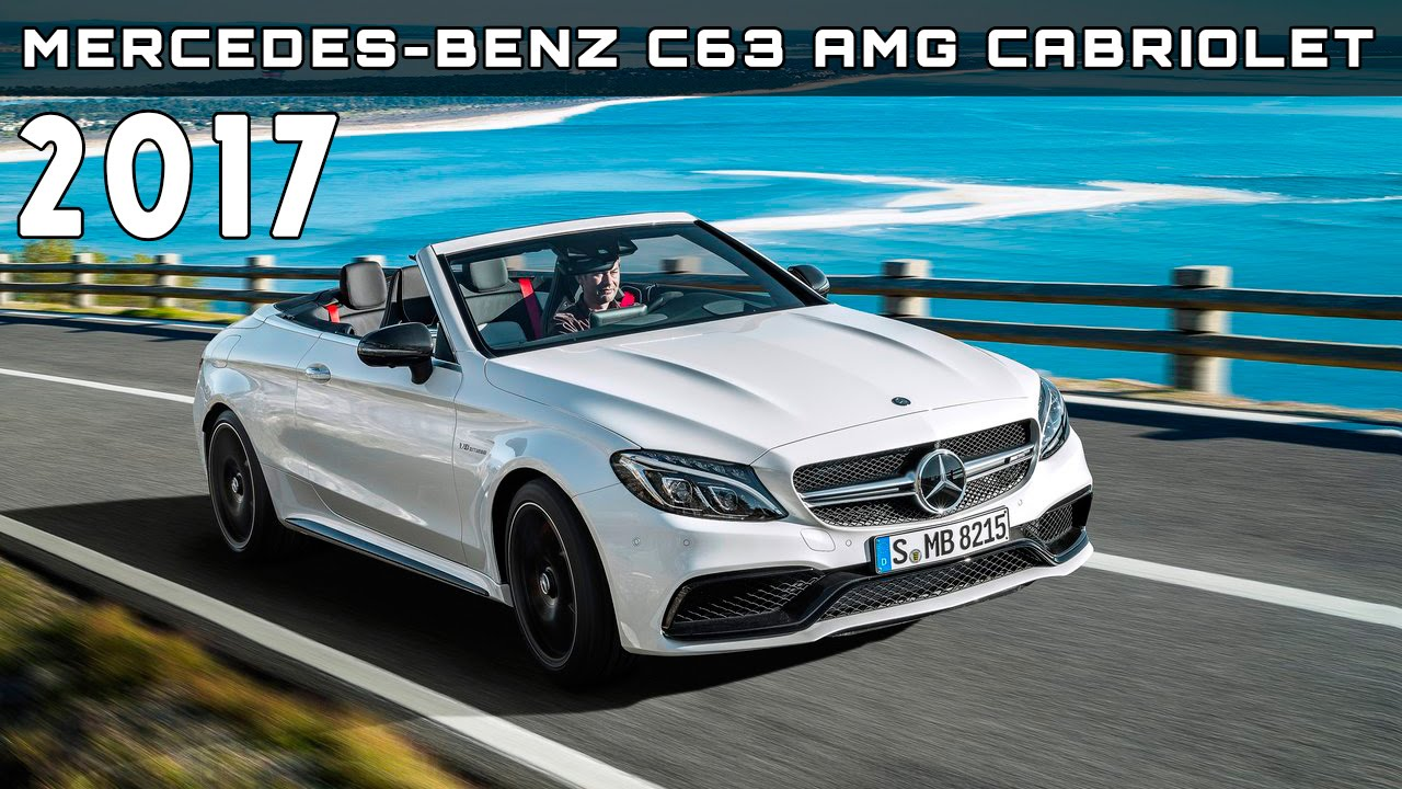 Charming 2017 Mercedes Benz C63 AMG Cabriolet Review Rendered Price Specs Release  Date   YouTube