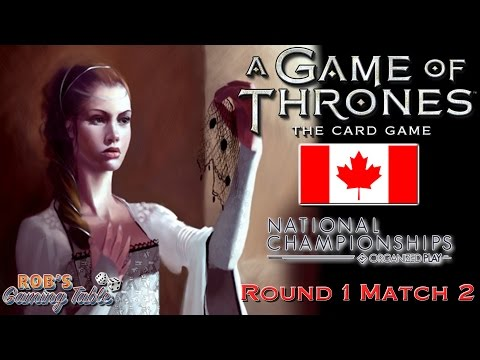 Game Of Thrones Card Game: Canadian Nationals 2016 - Round 1.2