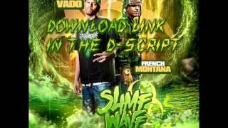 Vado & French Montana - Slime Wave