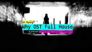 Un Myung - Why (OST Full House) Versi Indonesia Covered by Clover [Lirik]