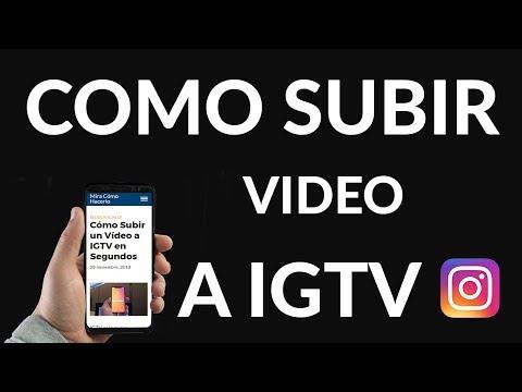 Cómo Subir un Vídeo a IGTV en Segundos