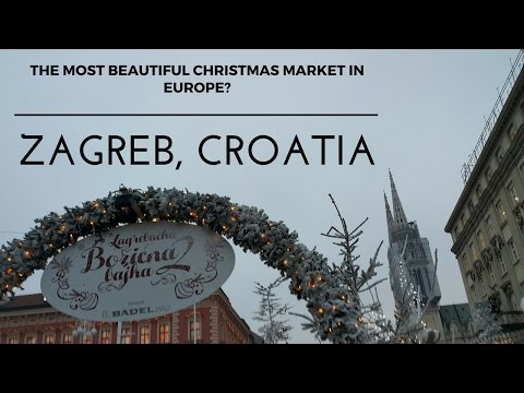 The most beautiful Christmas market in Europe? | Zagreb, Croatia