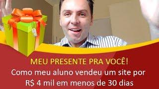 Como meu aluno vendeu um site por R$ 4 mil em menos de 30 dias - Como Vender Sites?