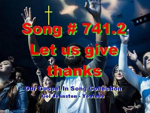 #741.2--let-us-give-thanks