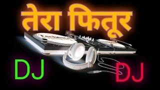 #DJSONG TERA FITOOR JAG SE CHAD GAYA RE #DJ  #BASS
