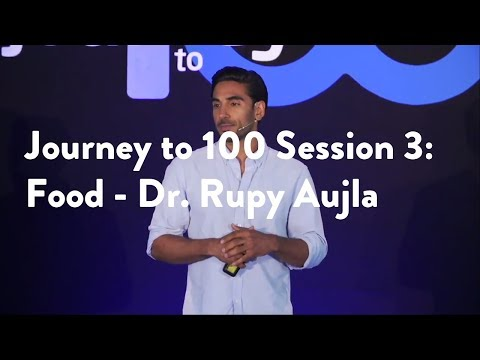 Journey to 100 Session 3: Food - Dr. Rupy Aujla [Functional Forum]