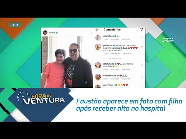 Faustão aparece em foto com filho após receber alta no hospital