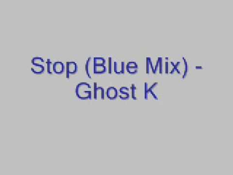 Stop (Blue Mix) - Ghost K - LYRICS IN DESCRIPTION