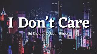 [3.46 MB] Ed Sheeran & Justin Bieber - I Don't Care Lyrics | Terjemahan Indonesia