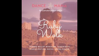 Dance Mama in conversation with Ruby Wolk June 2020