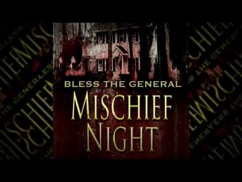 BLESS THE GENERAL - Mischief Night