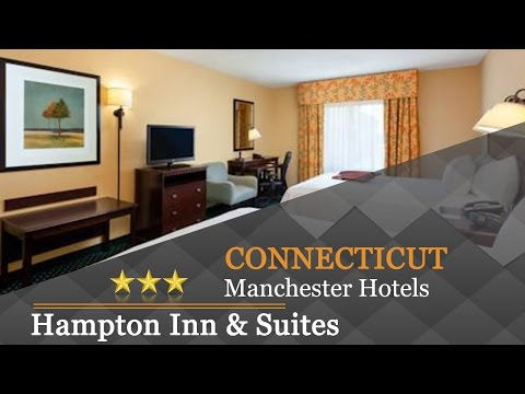 Hampton Inn & Suites Manchester - Manchester Hotels, Connecticut