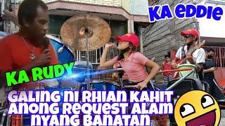 GALING NI RHIAN KAHIT ANONG REQUEST ALAM NYANG BANATAN/KA RUDY UMAWIT DIN