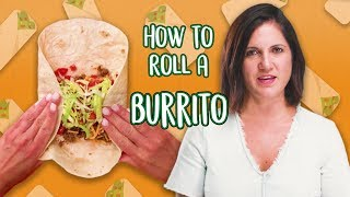 How to Roll a Burrito | Food 101 | Well Done