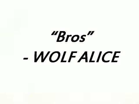 "WOLF ALICE - ""Bros"" Lyrics"