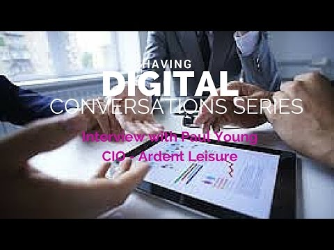 Paul Young, CIO of Ardent Leisure talks digital experience