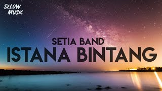 Download Setia Band - Istana Bintang (Lyrics)