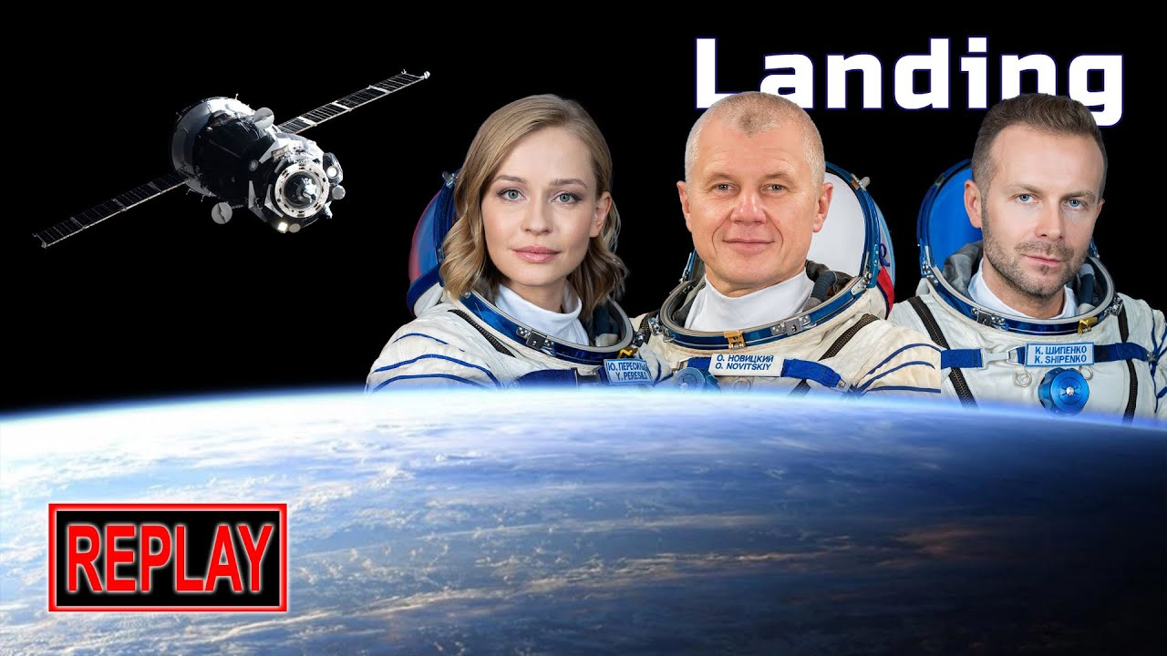 REPLAY: Russian film crew + cosmonaut return to Earth from ISS on Soyuz MS-18! (17 Oct 2021)