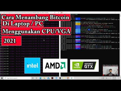 Cara Menambang  Bitcoin Di Laptop / Pc Menggunakan VGA Atau CPU Terbaru 2021