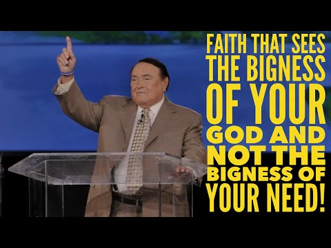 FAITH THAT SEES THE BIGNESS OF YOUR GOD AND NOT THE BIGNESS OF YOUR NEED!