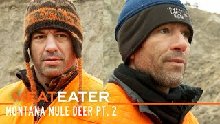 First Timers: Montana Mule Deer Part 2 ft. Joe Rogan & Bryan Callen | S3E05 | MeatEater