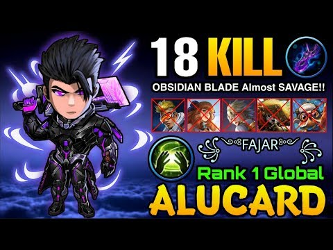 18 Kills Alucard Obsidian Blade Almost Savage! - Top 1 Global Alucard ꧁༺FAJAR༻꧂ - Mobile Legends