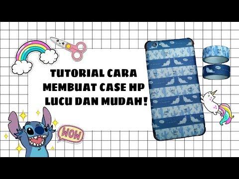 TUTORIAL CARA MEMBUAT CASE HP LUCU DAN MUDAH!! (DIY)