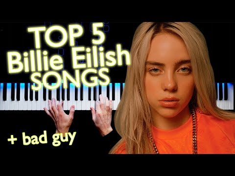 TOP5 Billie Eilish Songs   Piano
