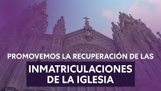 Promovemos la recuperación de las inmatriculaciones de la iglesia ⛪️