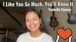 Download lagu I Like You So Much, You'll Know It - Ysabelle Cuevas (Song Cover w/ Lyrics)- Philippines