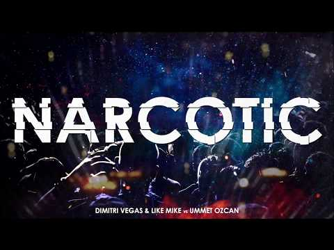 Dimitri Vegas & Like Mike Vs Ummet Ozcan - Narcotic (Extended Mix) [Official Audio]