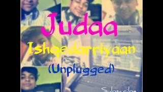 Judaa | Ishqedarriyaan | ARIJIT SINGH Unplugged Cover (Utkarsh Gupta) Chords  and Cover