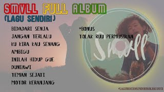 Bidadari Senja - SMVLL FULL ALBUM (Lagu Ciptaan SMVLL)