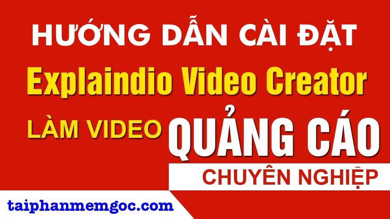 Hướng dẫn cài đặt và crack phần mềm làm video quảng cáo chuyên nghiệp với Explaindio