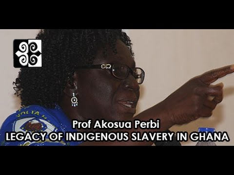 Prof Akosua Perbi: The Legacy of Indigenous Slavery in Ghana since 1874