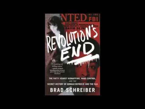 REVOLUTION'S END: The Patty Hearst Kidnapping, Mind Control And The Secret History OF THE SLA