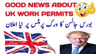 Boris Johnson Given Good News about Uk Work Permits Uk Work Visa News update Uk Jobs For all