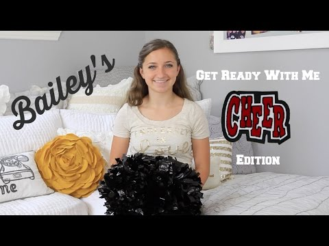 Bailey's Get Ready With Me | Cheer Edition