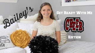 Bailey's Get Ready With Me | Cheer Edition Thumbnail