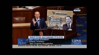 Gohmert Honors the Life and Service of the Late Rev. Billy Graham